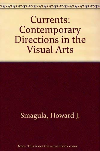 9780131957435: Currents: Contemporary directions in the visual arts