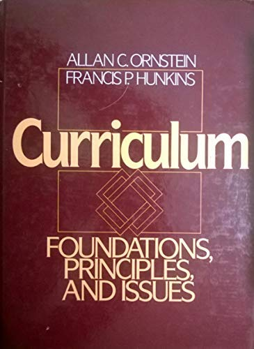 9780131957770: Curriculum: Foundations, Principles and Issues