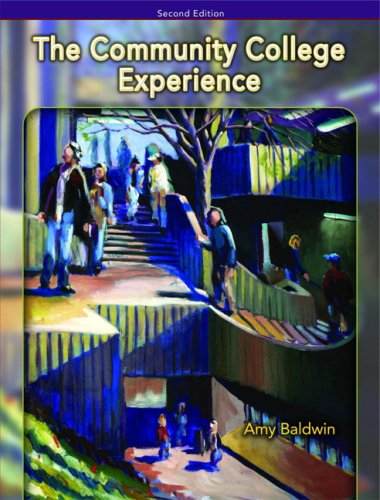 Community College Experience, Brief Edition, The (2nd Edition): Baldwin, Amy