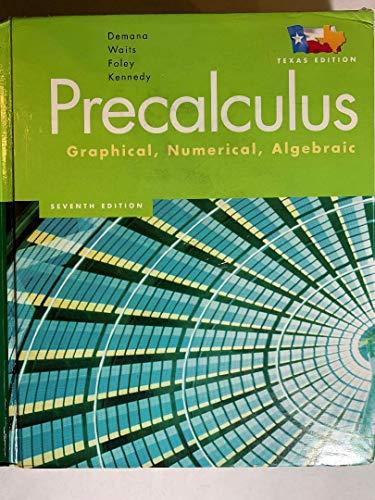 PRECALCULUS: GRAPHICAL, NUMERICAL, ALGEBRAIC TEXAS ED (H): a