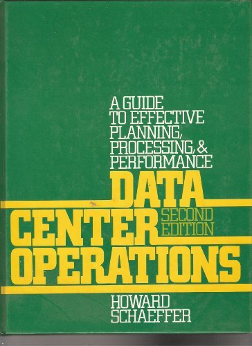 9780131960640: Data Center Operations: A Guide to Effective Planning, Processing, and Performance