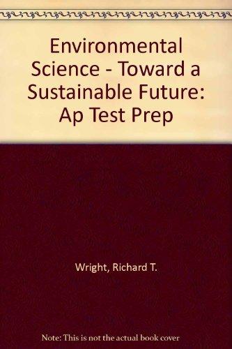 9780131961616: Environmental Science - Toward a Sustainable Future: Ap Test Prep