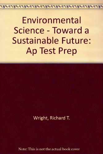 9780131961616: Environmental Science - Toward a Sustainable Future: Ap Test Prep