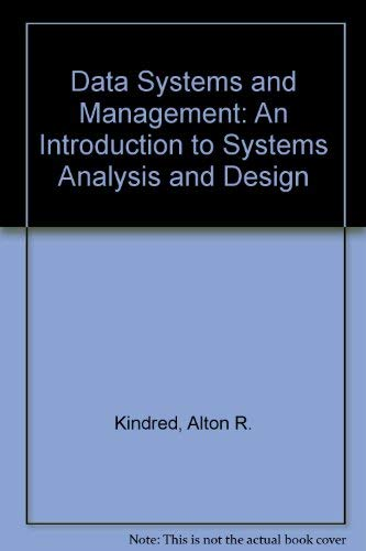Data Systems and Management: Introduction to Systems: Kindred, Alton R.