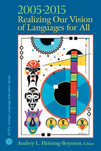 9780131963474: 2005-2015: Realizing Our Vision of Languages for All
