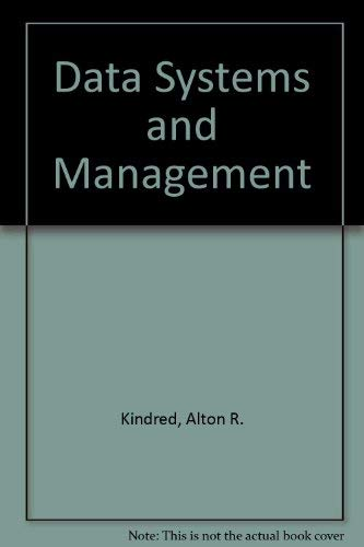 Data systems and management: An introduction to: Kindred, Alton R