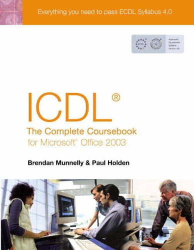 9780131964273: ICDL: The Complete Coursebook for Office 2003: The Complete Coursebook for Microsoft Office 2003