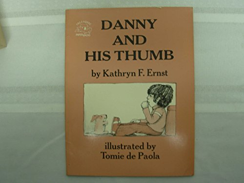 Danny and His Thumb,: Ernst, Kathryn F.;De Paola, Tomie