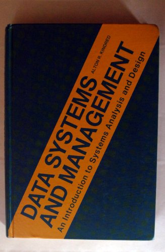 Data Systems and Management: An Introduction to: Kindred, Alton R.