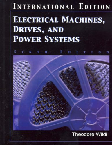 9780131969186: Electrical Machines, Drives and Power Systems:International Edition