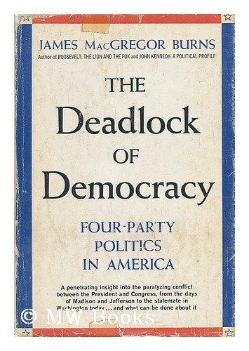 9780131969490: The Deadlock of Democracy : Four-Party Politics in America