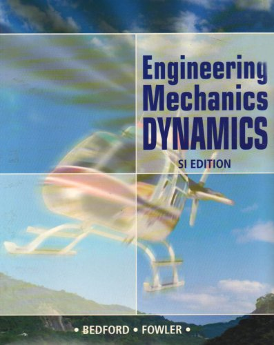 Engineering Mechanics Dynamics bedford 5th edition Solutions