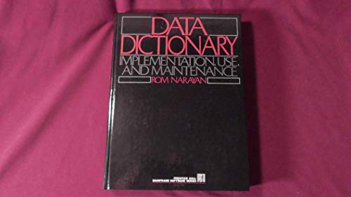 9780131973510: Data Dictionary: Implementation, Use, and Maintenance (Prentice Hall Mainframe Software Series)