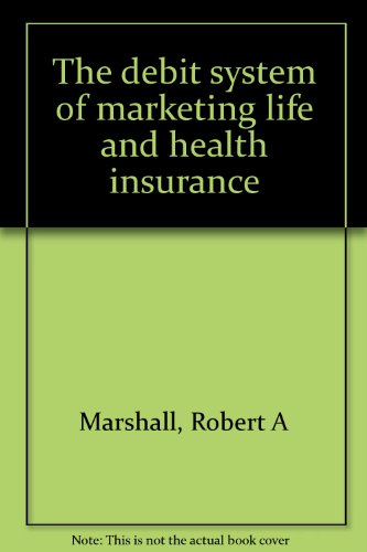 9780131973848: The debit system of marketing life and health insurance