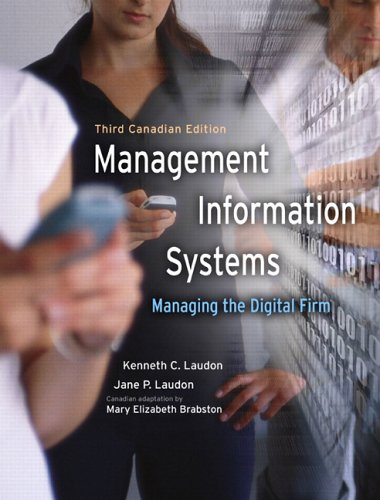 Management Information Systems: Managing the Digital Firm,: Kenneth C. Laudon,
