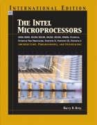 INTEL Microprocessors 8086/8088, 80186/80188, 80286, 80386, 80486,: Brey, Barry B.