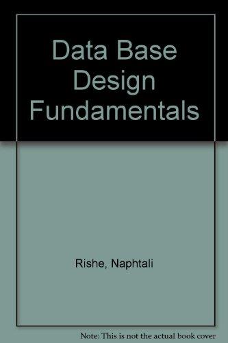 9780131974760: Data Base Design Fundamentals