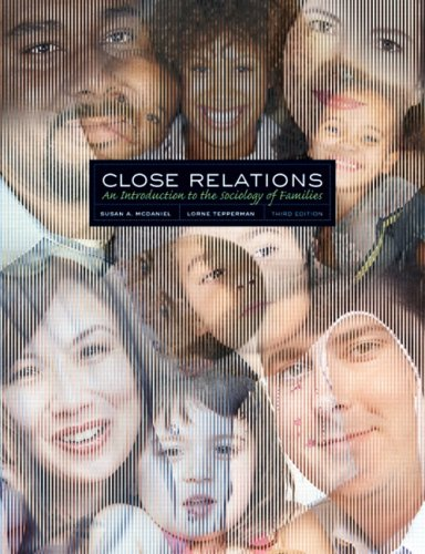Close Relations : An Introduction to the Sociology of Families: McDaniel, Susan A.; Tepperman, ...