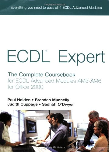 9780131976306: ECDL Expert: The Complete Coursebook for ECDL Advanced Modules Am3-Am6