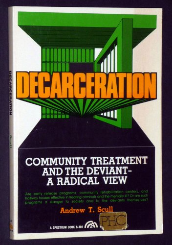 9780131976405: Decarceration: Community Treatment and the Deviant - A Radical View (A Spectrum book ; S-401)