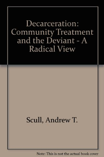 9780131976573: Decarceration Community Treatment and the Deviant-A Radical View