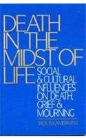 9780131977082: Death in the Midst of Life: Social and Cultural Influences on Death, Grief, and Mourning
