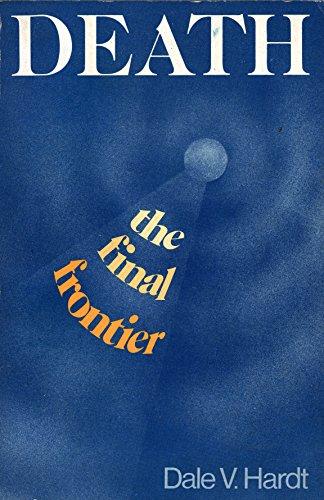 Death: The Final Frontier: Hardt, Dale V.