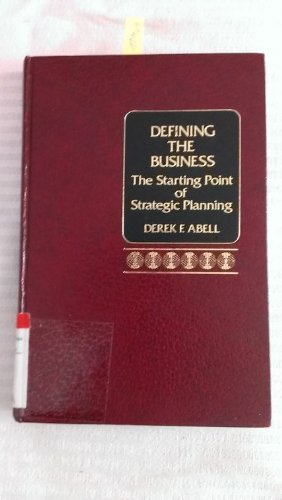 9780131978140: Defining the Business: Starting Point of Strategic Planning