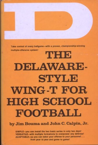 9780131978225: The Delaware-Style Wing-T for High School Football