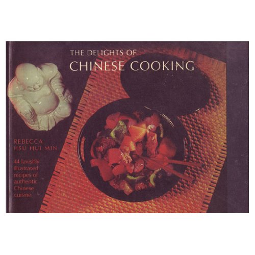 9780131978485: Title: The delights of Chinese cooking