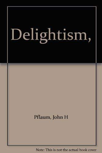 9780131978713: Delightism