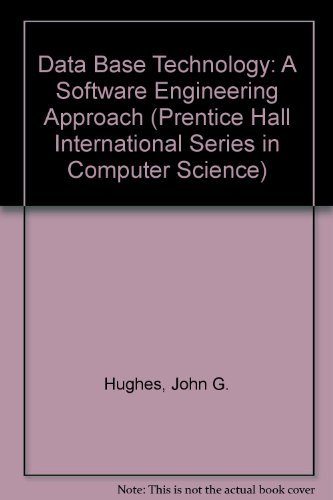 Database Technology: A Software Engineering Approach (Prentice-Hall International Series in ...