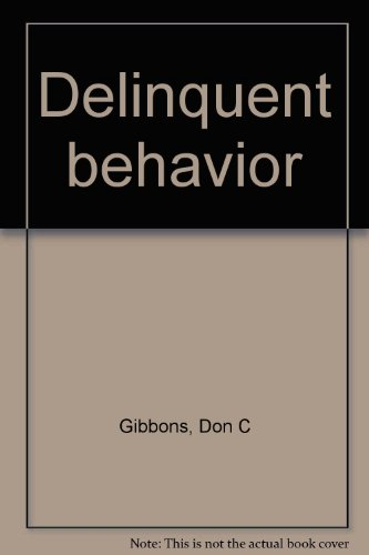 9780131979628: Delinquent behavior