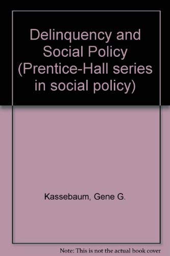 9780131979703: Delinquency and Social Policy (Prentice-Hall series in social policy)