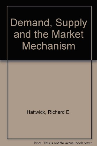 9780131979963: Demand, Supply and the Market Mechanism
