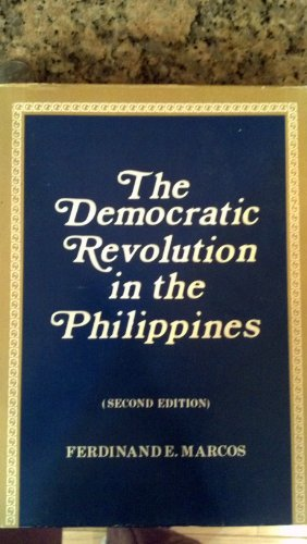 THE DEMOCRATIC REVOLUTION IN THE PHILIPPINES,: Ferdinand E Marcos; with Foreword by Carlos Promulo