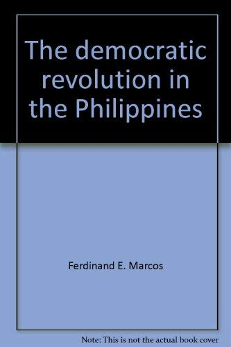 The Democratic Revolution in the Philippines: Ferdinand E. Marcos