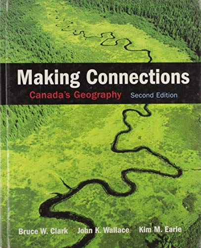 9780131980891: Making Connections: Canada's Geography