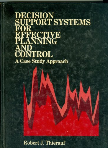 9780131982345: Decision Support Systems for Effective Planning and Control: A Case Study Approach