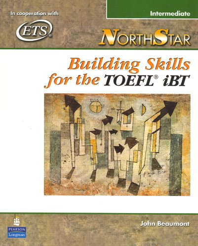 9780131985766: NorthStar Building Skills for the TOEFL iBT, Intermediate (Student Book with Audio CDs)
