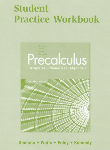9780131985803: Precalculus: Graphical, Numerical, Algebraic 7E Student Practice Workbook