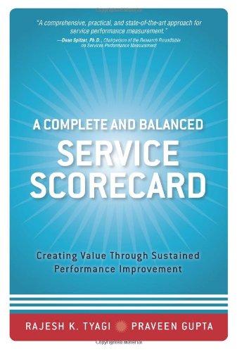 A Complete and Balanced Service Scorecard: Creating: Rajesh K. Tyagi;