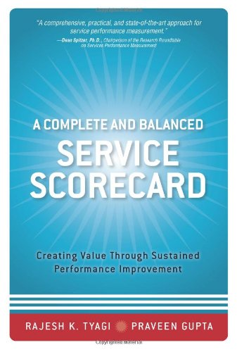 9780131986008: A Complete and Balanced Service Scorecard: Creating Value Through Sustained Performance Improvement
