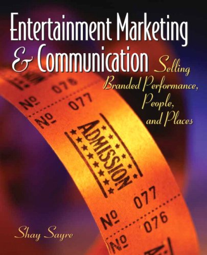 9780131986220: Entertainment Marketing and Communication: Selling Branded Performance, People, and Places