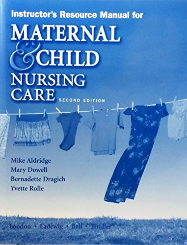 9780131987265: Maternal & Child Nursing Care Second Edition Instructor's Manual
