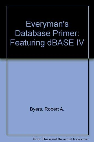 9780131987630: Everyman's Database Primer: Featuring dBASE IV