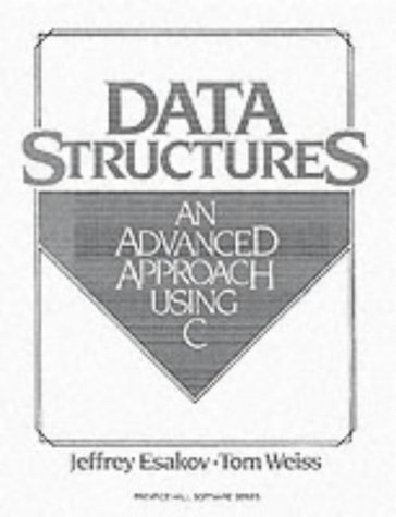 Data Structures: An Advanced Approach Using C: Jeffrey Esakov