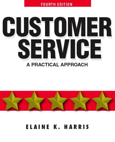 Customer Service: A Practical Approach; 4th Edition: Harris, Elaine K.