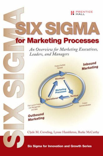 9780131990081: Six Sigma for Marketing Processes: An Overview for Marketing Executives, Leaders, and Managers