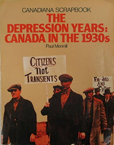 9780131990180: The depression years: Canada in the 1930's (Canadiana scrapbook series)